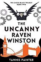 The Uncanny Raven Winston (The Cassie Black Trilogy)