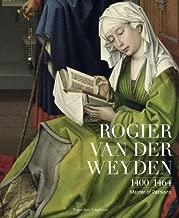 Rogier Van Der Weyden 1400-1464: Master of Passions