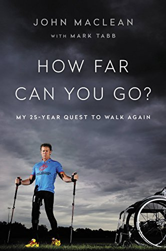 How Far Can You Go?: My 25-Year Quest to Walk Again (English Edition)