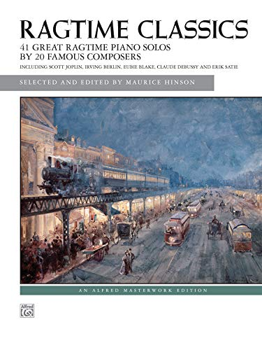 Price comparison product image Ragtime Classics: 41 Great Ragtime Piano Solos by 20 Famous Composers (Alfred Masterwork Edition)