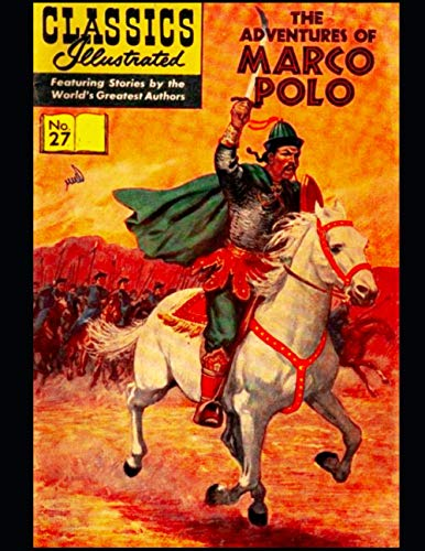 The Adventures of Marco Polo: Classics Illustrated 27