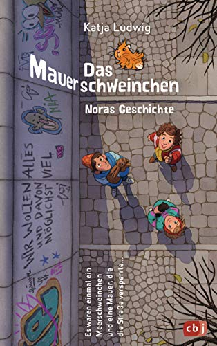 Das Mauerschweinchen: Ein Wendebuch