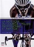 La diététique du coureur cycliste professionnel et amateur et des sports d'endurance