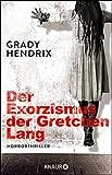 Der Exorzismus der Gretchen Lang: Horrorthriller - Grady Hendrix