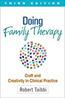 Doing Family Therapy: Craft and Creativity in Clinical Practice