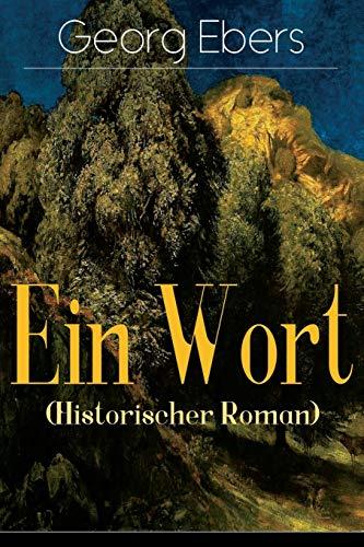 Ein Wort (Historischer Roman): Eine Schwarzwald Geschichte (Historischer Roman aus dem 16. Jahrhundert)