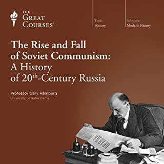 The Rise and Fall of Soviet Communism: A History of 20th-Century Russia audiobook cover art