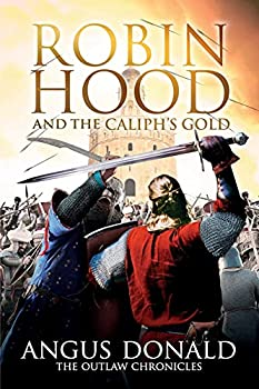 Robin Hood and the Caliph s Gold  The Outlaw Chronicles