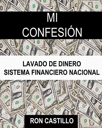 Mi Confesión : Lavado de dinero: Sistema Financiero Nacional