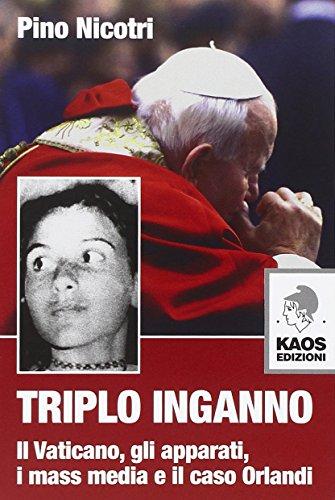 Triplo inganno. Il Vaticano, gli apparati, i mass media e il caso Orlandi