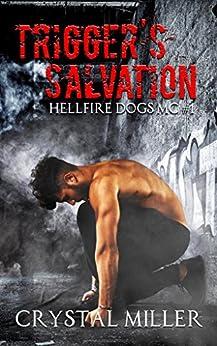 Trigger's Salvation: Hellfire Dogs MC #1 (Hellfire Dogs MC Series) by [Crystal Miller]