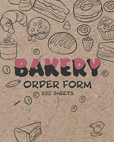 Bakery Order Form: Cup Cake Organizer 200 sheets, easy helping tools for tracking orders from customers, include customer information planner for Bakery Shop home business or professional Bakers