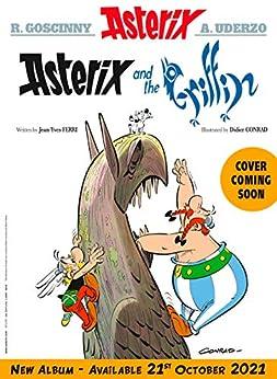 Asterix and the Griffin: Album 39 by [Jean-Yves Ferri, Didier Conrad]