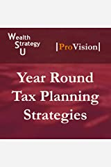Year Round Tax Planning Strategies (Wealth Strategy U: School of Tax Strategy, Session 13) Audio CD