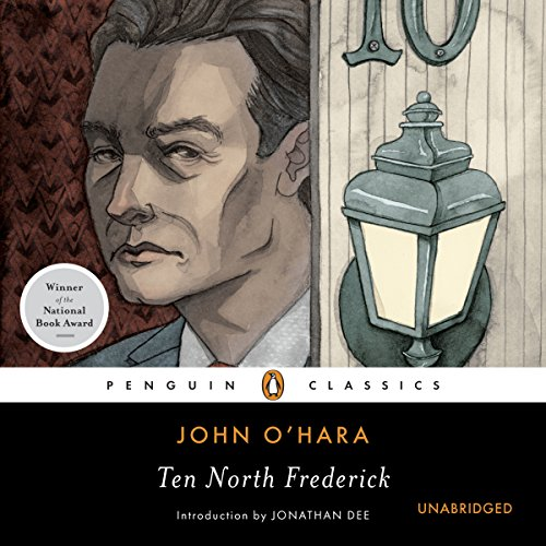 Ten North Frederick                   By:                                                                                                                                 John O'Hara,                                                                                        Jonathan Dee (introduction)                               Narrated by:                                                                                                                                 Scott Aiello                      Length: 17 hrs and 48 mins     36 ratings     Overall 4.2