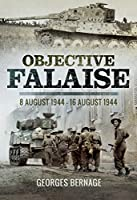 Objective Falaise: 8 August 1944-16 August 1944