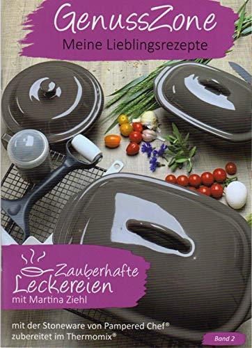 GenussZone Band 2 - Rezepte für Pampered Chef ® & Thermomix ® - Zauberhafte Leckereien mit Martina Ziehl