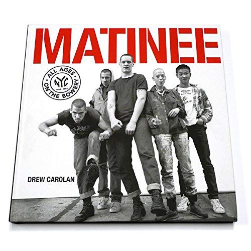Radio Raheem Matinee: All Ages On The Bowery 1983-1985 Photo Book (Photo Book)