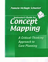Instructor's guide for Concept mapping: A critical-thinking approach to care planning 0803609817 Book Cover