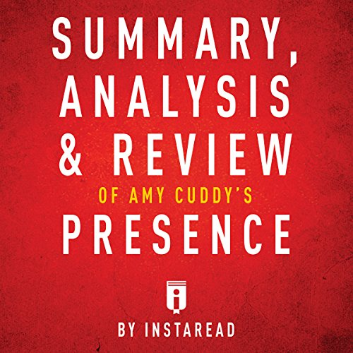 Summary, Analysis & Review of Amy Cuddy's Presence by Instaread cover art