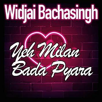 Yeh Milan Bada Pyara