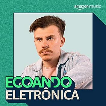 Ecoando Eletrônica