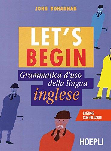 Let's begin. Grammatica d'uso della lingua inglese