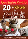 Raw Chocolate Revolution: Nutritionist Approved Recipes For Your Healthy Chocolate Fix (English Edition)