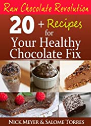 Raw Chocolate Revolution: Nutritionist Approved Recipes For Your Healthy Chocolate Fix