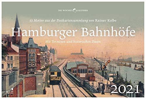 Hamburger Bahnhöfe: Wochenkalender 2021 (Die Wochenkalender)