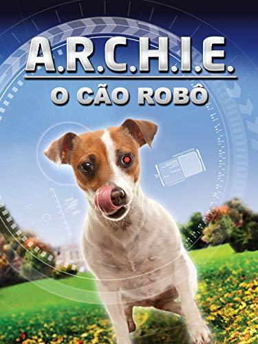 A.R.C.H.I.E. - O cão robô