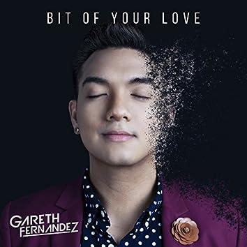 Bit of Your Love