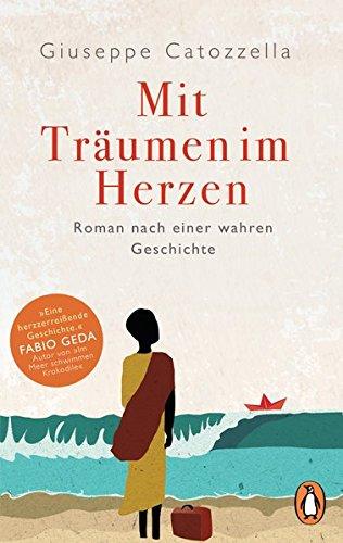 Mit Träumen im Herzen: Roman nach einer wahren Geschichte