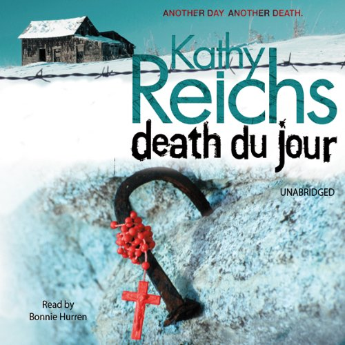 Death Du Jour                   By:                                                                                                                                 Kathy Reichs                               Narrated by:                                                                                                                                 Bonnie Hurren                      Length: 12 hrs and 51 mins     15 ratings     Overall 4.5