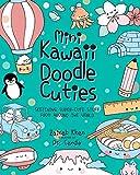 Mini Kawaii Doodle Cuties: Sketching Super-Cute Stuff from around the World [Idioma Inglés]