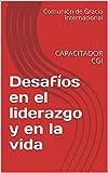 Desafíos en el liderazgo y en la vida: CAPACITADOR CGI