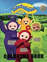 Teletubbies Coloring Book: 40+ GIANT Fun Pages with Premium outline images with easy-to-color, clear shapes, printed on a high-quality paper ... ... pencils, pens, crayons, markers or paints