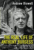 The Real Life of Anthony Burgess