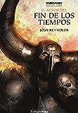 The End Times nº 05/05 El Señor del Fin de los Tiempos (Warhammer Chronicles)...