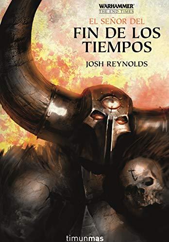 The End Times nº 05/05 El Señor del Fin de los Tiempos (Warhammer Chronicles)