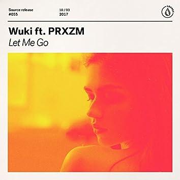 Let Me Go (feat. PRXZM)