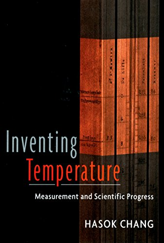 Inventing Temperature: Measurement and Scientific Progress (Oxford Studies in Philosophy of Science) (English Edition)