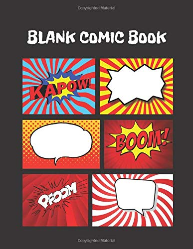 BLANK COMIC BOOK: Blank Comic Book Variety of Templates Panel Layouts, Blank Comic Book Draw Your Own Comic Strips for Teens