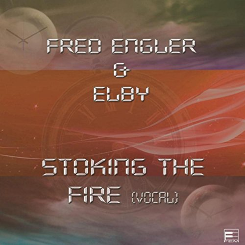 Stoking the Fire (Vocal Mix) [feat. Elby]