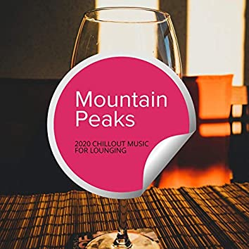 Mountain Peaks - 2020 Chillout Music For Lounging