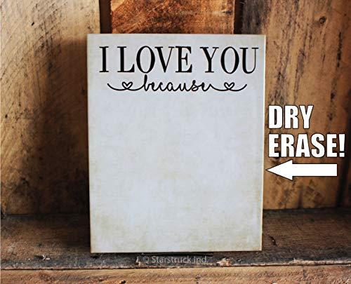 Ik hou van je, want | Droog Wissen Teken | Rustieke Tegel Teken | Cadeau-idee voor echtgenoot | Valentijnsdag Cadeau Idee | Cadeau voor echtgenoot | Cadeau voor vrouw