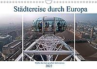 Staedtereise durch Europa (Wandkalender 2022 DIN A4 quer): Streifzug durch einige der schoensten Staedte Europas. (Monatskalender, 14 Seiten )