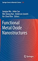 Functional Metal Oxide Nanostructures (Springer Series in Materials Science (149))
