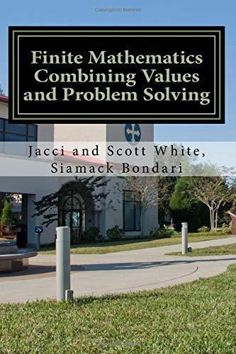 Compare Textbook Prices for Finite Mathematics Combining Values and Problem Solving  ISBN 9781724616364 by white, jacci,White, Scott,Bondari, Siamack