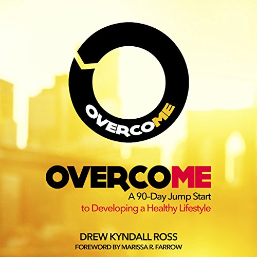 Overcome: A 90-Day Jump Start to Developing a Healthy Lifestyle audiobook cover art